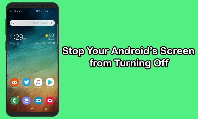 Stop Your Android's Screen from Turning Off