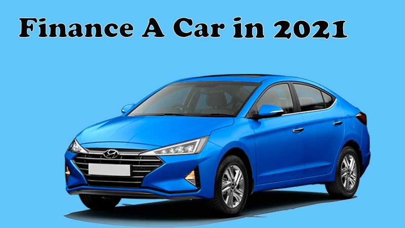 Finance a New Car in 2021