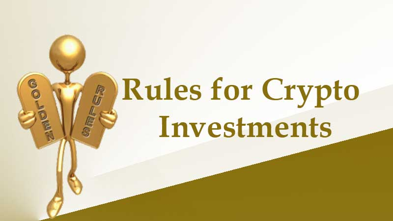 Rules for Crypto Investments