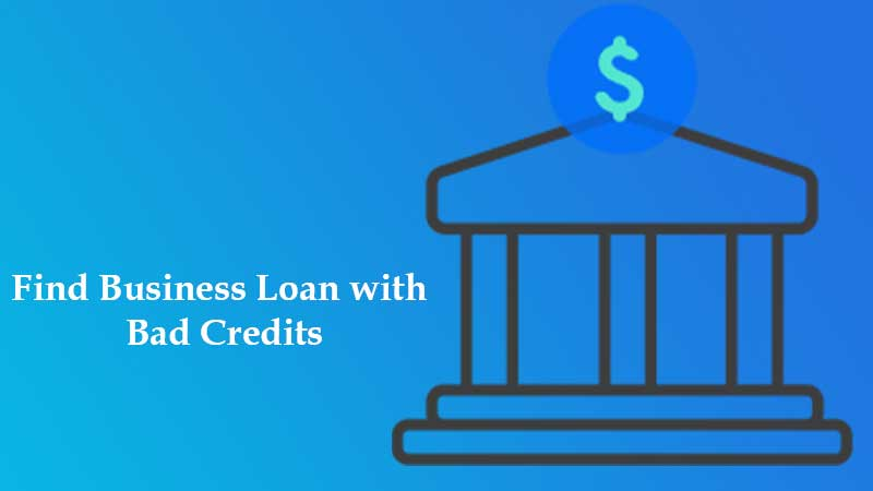 Find Business Loan with Bad Credits