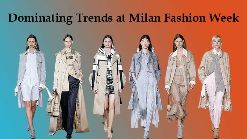 Dominating Trends at Milan Fashion Week