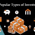 The Most Popular Types of Investments for You to Choose From
