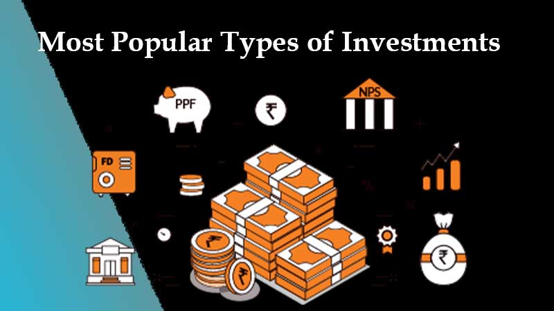 Most Popular Types of Investments