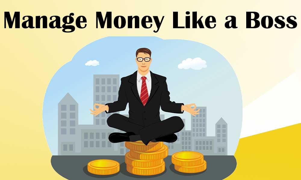 Manage Money Like a Boss